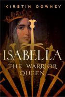 Isabella : the warrior queen
