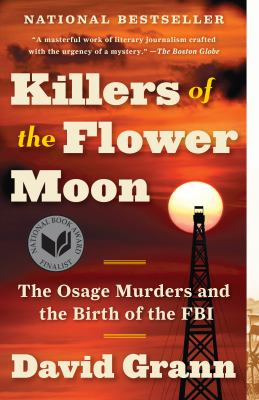 Cover Image for Killers of the Flower Moon by David Grann