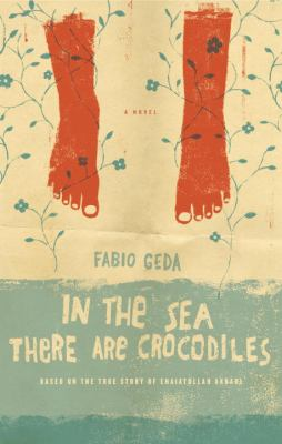 Cover Image for In the Sea There are Crocodiles: Based on the True Story of Enaiatollah Akbari  by Fabio Geda