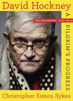 David Hockney : the biography, 1975-2014 : a pilgrim's progress