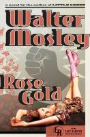 Cover of the book Rose Gold : an Easy Rawlins mystery