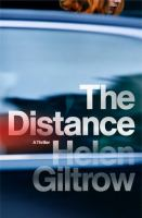 Cover of the book The distance : a thriller