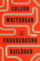 Cover Image for The Underground Railroad by Colson Whitehead