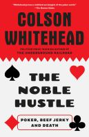 Cover of the book The noble hustle : poker, beef jerky, and death
