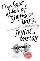 The sex lives of Siamese twins : a novel