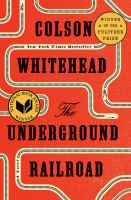 The Underground Railroad by Colson Whitehead (book cover)