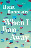 Title: When I ran away Author:Bannister, Ilona