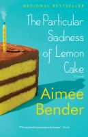 The Particular Sadness of Lemon Cake.