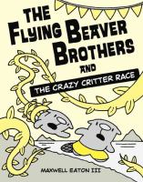 The Flying Beaver Brothers And The Crazy Critter Race