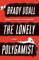 Cover of the book The lonely polygamist : a novel
