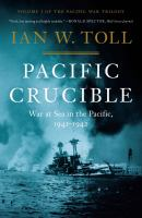 Pacific crucible : war at sea in the Pacific, 1941-1942