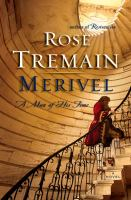 Cover Image for Merivel: A Man of His Time by Rose Tremain