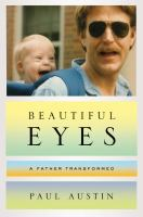 Beautiful eyes : a father transformed