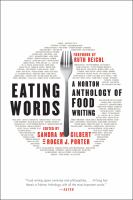 Eating words : a Norton anthology of food writing