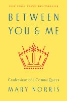 Cover of the book Between you & me : confessions of a Comma Queen