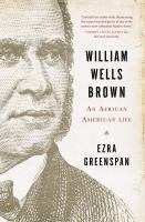 William Wells Brown : an African American life