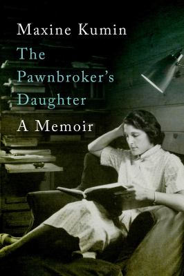 Cover Image for The Pawnbroker's Daughter: A Memoir by Maxine Kumin