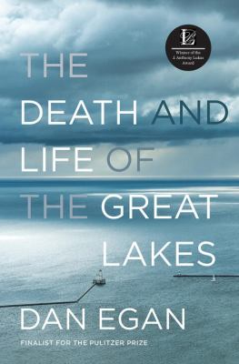 Book cover for The death and life of the Great Lakes / Dan Egan