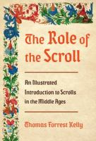 Role of the scroll : an illustrated introduction to scrolls in the Middle Ages /