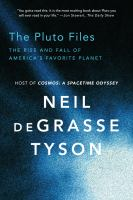 The Pluto files : the rise and fall of America's favorite planet