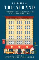 Upstairs at the Strand : writers in conversation at the legendary bookstore