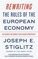 Title: Rewriting the rules of the European economy : an agenda for growth and shared prosperity Author:Stiglitz, Joseph E