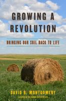 Growing a revolution : bringing our soil back to life /