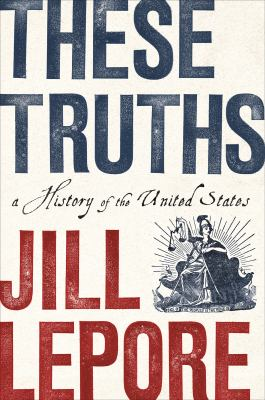 Cover Image for These Truths: A History of the United States by