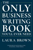 Only business writing book you'll ever need /