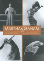 Martha Graham: A Dancer's Life