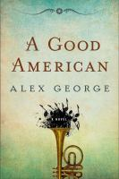 Book cover for A Good American by Alex George