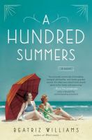 Book cover for A Hundred Summers by Beatriz Williams