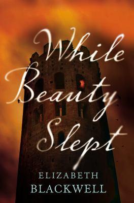 While Beauty Slept - Elizabeth Canning Blackwell (6-May)