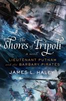 The shores of Tripoli : Lieutenant Putnam and the Barbary Pirates