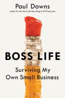 Boss life : surviving my own small business