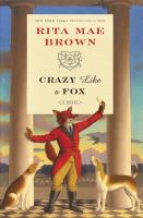 Crazy Like A Fox: A Novel