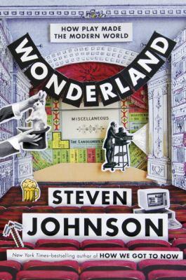 Wonderland: How Play Made the Modern World book jacket