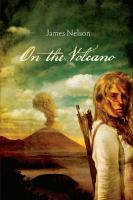 On the volcano / James Nelson.
