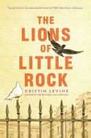 The Lions of Little Rock, by Kristin Levine