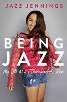 Being Jazz : my life as a (transgender teen) /