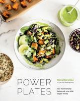 Power Plates: 100 Nutritionally Complete, One-dish Vegan Meals for Balanced Living