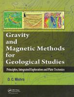 Gravity and magnetic methods for geological studies : principles, integrated exploration and plate tectonics
