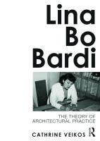 Lina Bo Bardi : the theory of architectural practice