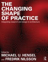 The changing shape of practice : integrating research and design in architecture