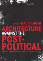 Architecture against the post-political : essays in reclaiming the critical project