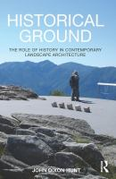 Historical ground : the role of history in contemporary landscape architecture