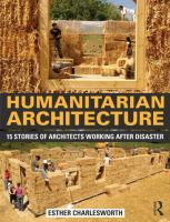 Humanitarian architecture : 15 stories of architects working after disaster