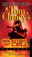 Tom Clancy's splinter cell. Fallout