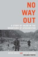 No way out : a story of valor in the mountains of Afghanistan