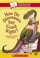 How Do Dinosaurs Say Good Night?-- and More Stories That Rhyme